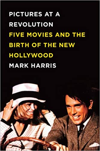 Pictures at a Revolution: Five Movies and the Birth of the New Hollywood[Audiobook]