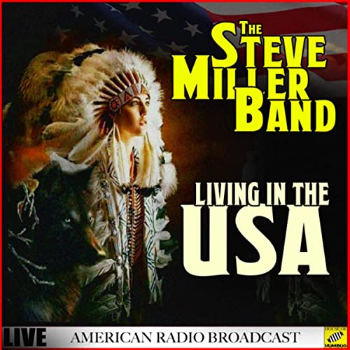 The Steve Miller Band - Living In The USA: Live (2019)