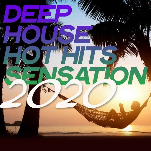 VA   Deep House Hot Hits Sensation 2020