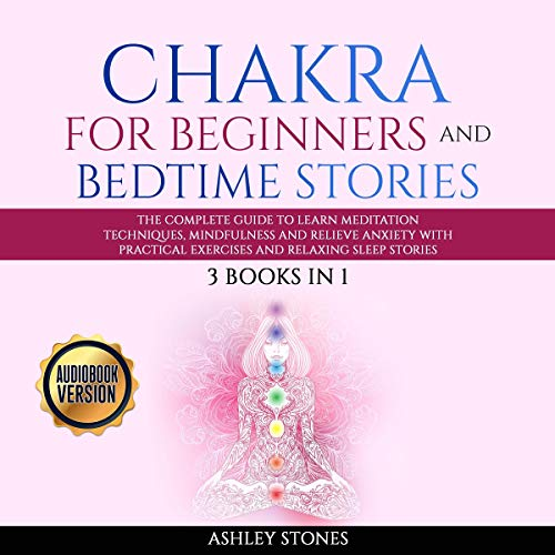 Chakra for Beginners and Bedtime Stories: 3 Books in 1 [Audiobook]