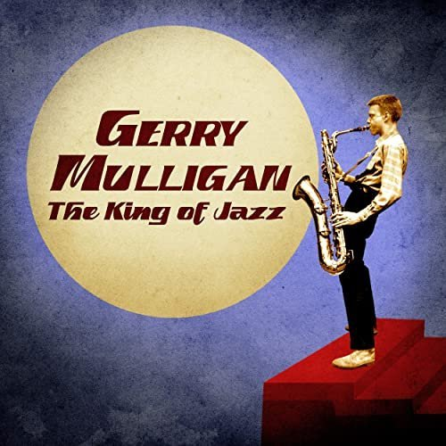 Gerry Mulligan   The King of Jazz (Remastered) (2020) mp3