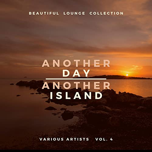 VA   Another Day, Another Island (Beautiful Lounge Collection), Vol. 4 (2020)