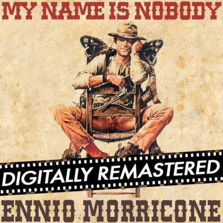 Ennio Morricone   My Name is Nobody (Original Motion Picture Soundtrack)   Remastered (2014)