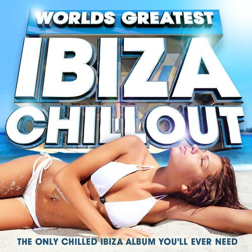 VA   Worlds Greatest Ibiza Chillout   The Only Chilled Ibiza Album You'll ever need by United DJz (2012)