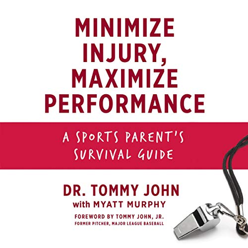 Minimize Injury, Maximize Performance: A Sports Parent's Survival Guide (Audiobook)
