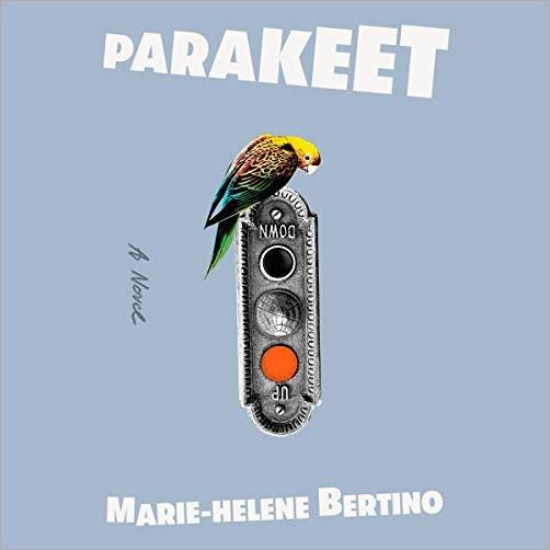 Parakeet: A Novel [Audiobook]
