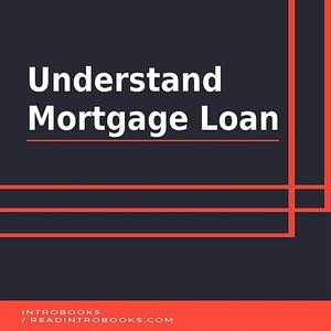 Understand Mortgage Loans (Audiobook)