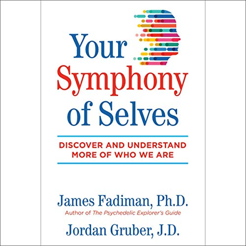 Your Symphony of Selves: Discover and Understand More of Who We Are [Audiobook]