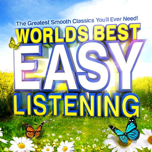 VA   World's Best Easy Listening   The Greatest Smooth Classics You'll Ever Need! by Easy Listeners (2014)