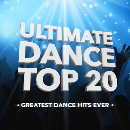 VA   Ultimate Dance Top 20 (Greatest Dance Hits Ever) (2020)