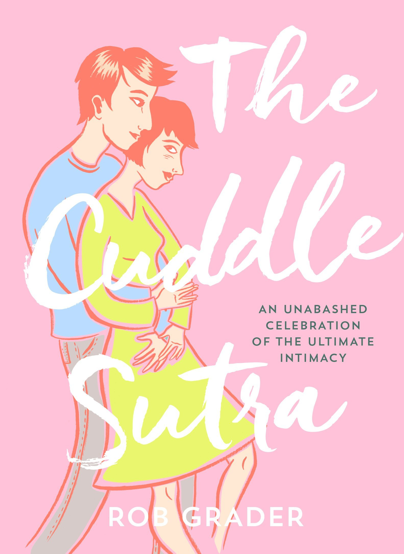 Download The Cuddle Sutra: An Unabashed Celebration of the