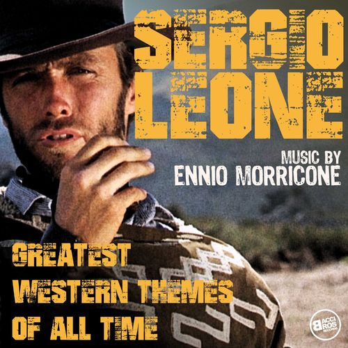 Ennio Morricone   Sergio Leone   Greatest Western Themes of all Time (2018)
