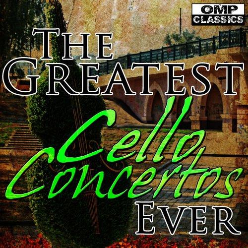 VA   The Greatest Cello Concertos Ever (2013)