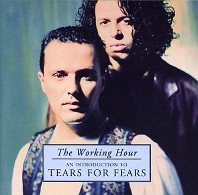 Tears For Fears ‎- The Working Hour (An Introduction To Tears For Fears) (2001)