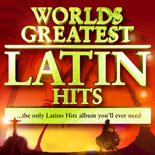 VA   40 Worlds Greatest Latin Hits   The Only Latino Hits Album You'll Ever Need by The Latin Party Allstars (2010)