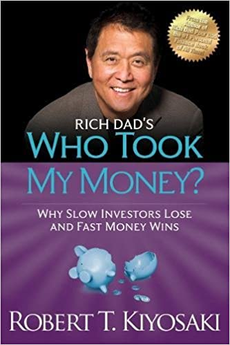 Rich Dad's Who Took My Money?: Why Slow Investors Lose and Fast Money Wins! [Audiobook]