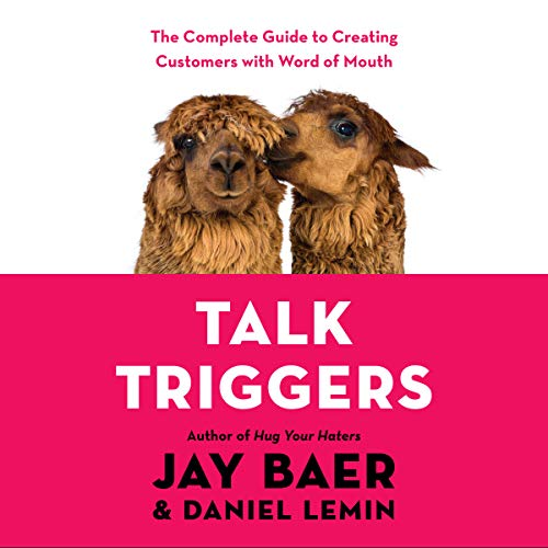 Talk Triggers: The Complete Guide to Creating Customers with Word of Mouth [Audiobook]