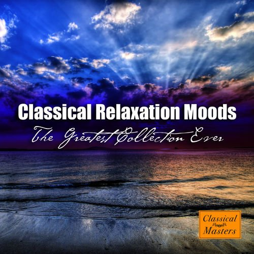 VA   Classical Relaxation Moods   The Greatest Collection Ever (2008)