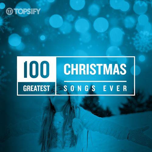 VA   100 Greatest Christmas Songs Ever (2017) MP3