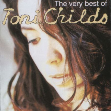 Toni Childs - The Very Best Of Toni Childs (1997)