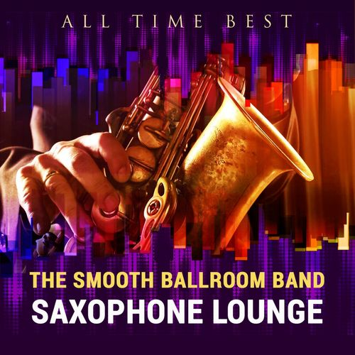 VA   All Time Best: Saxophone Lounge (2015)