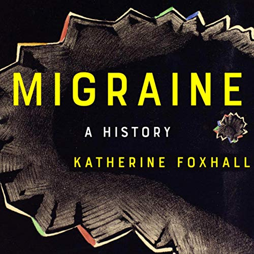 Migraine: A History [Audiobook]