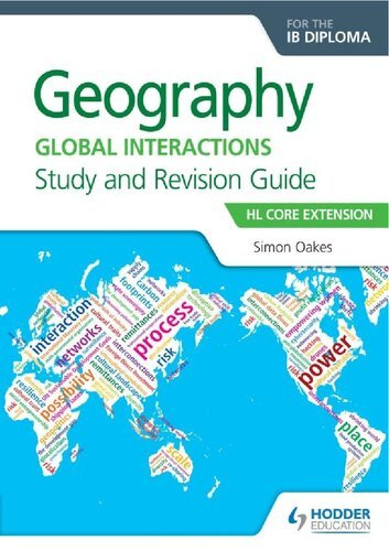 Geography for the IB Diploma Study and Revision Guide HL Core: HL Core Extension