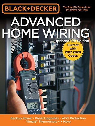 Advanced Home Wiring : Backup Power, Panel Upgrades, AFCI Protection, 'smart' Thermostats + More, 5th Edition (True PDF)