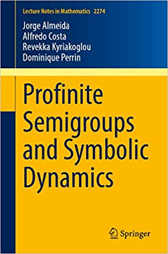 Profinite Semigroups and Symbolic Dynamics (Lecture Notes in Mathematics (2274))