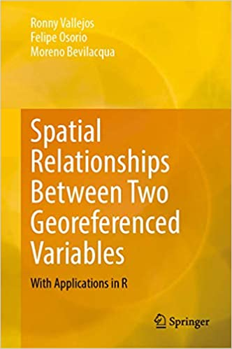 Spatial Relationships Between Two Georeferenced Variables: With Applications in R