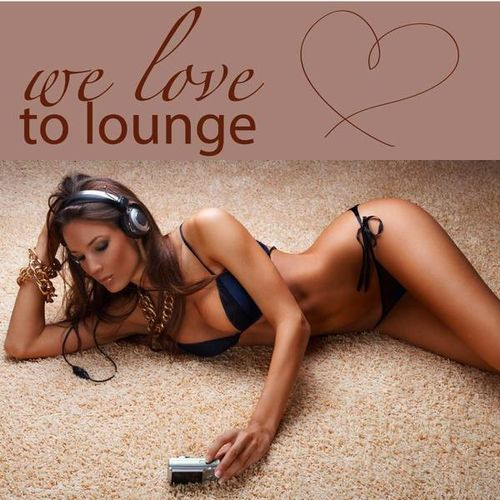 VA   We Love To Lounge (72 Chillers) (2009)