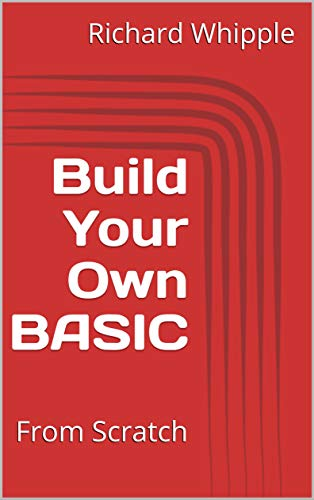 Build Your Own BASIC: From Scratch