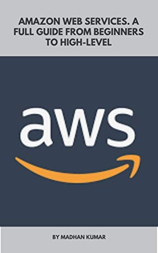AWS Amazon Web Services. A full guide from beginners to high level