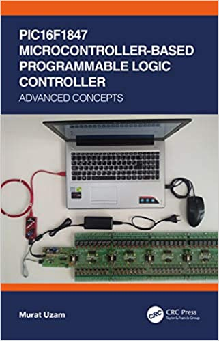 PIC16F1847 Microcontroller Based Programmable Logic Controller: Advanced Concepts