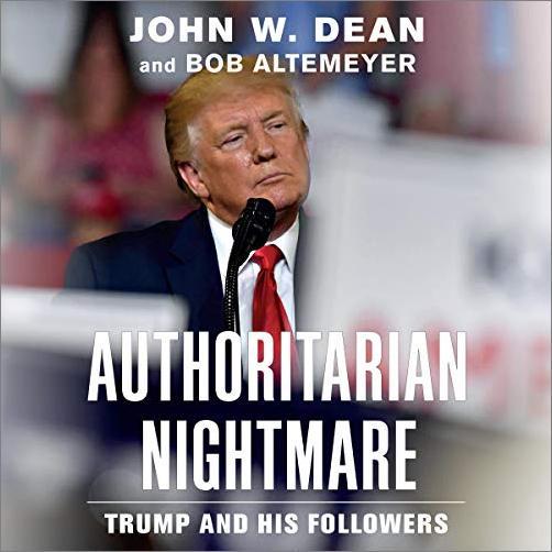 Authoritarian Nightmare: Trump and His Followers [Audiobook]