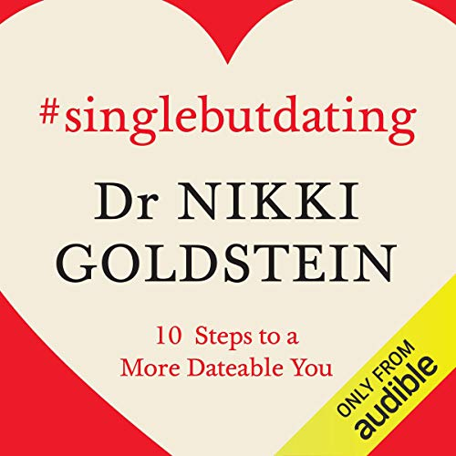 Single but Dating: 10 Steps to a More Dateable You [Audiobook]
