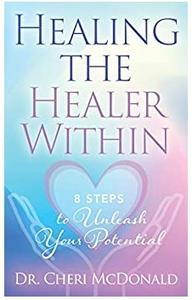 Healing the Healer Within: 8 Steps to Unleash Your Potential by Difference Press