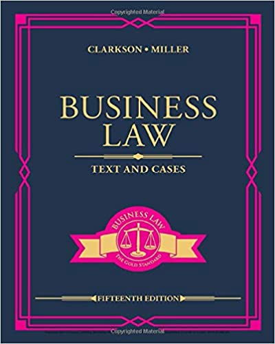 Business Law: Text and Cases (MindTap Course List), 15th Edition