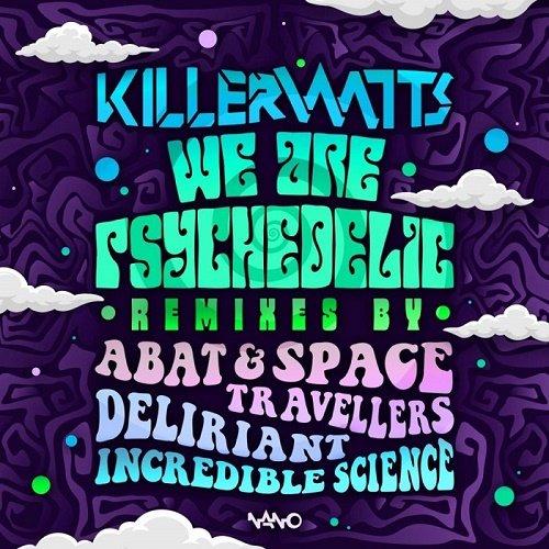 Killerwatts   We Are Psychedelic (Remixes) (Single) (2020)