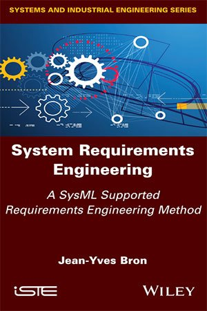 System Requirements Engineering: A SysML Supported Requirements Engineering Method