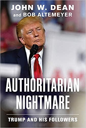 Authoritarian Nightmare: Trump and His Followers [AZW3]