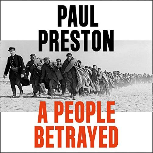 A People Betrayed: A History of Corruption, Political Incompetence and Social Division in Modern Spain 1874 2018 [Audiobook]