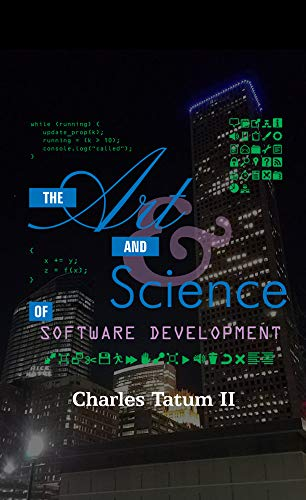 The Art And Science Of Software Development