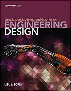 Visualization, Modeling, and Graphics for Engineering Design, 2nd Edition