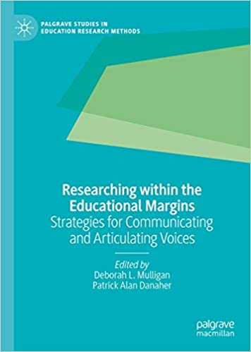 Researching Within the Educational Margins: Strategies for Communicating and Articulating Voices