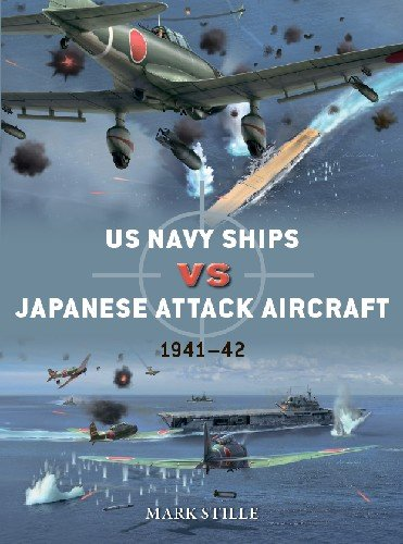 US Navy Ships vs Japanese Attack Aircraft: 1941 42 (Osprey Duel 105)