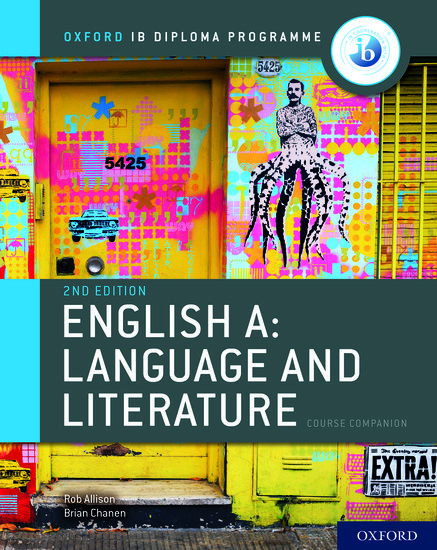 IB English A: Language and Literature IB English A: Language and Literature Course Book, 2nd Edition