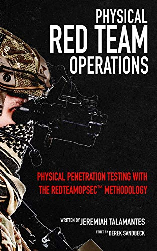 Physical Red Team Operations: Physical Penetration Testing with the REDTEAMOPSEC Methodology