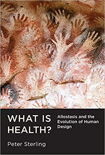 What Is Health?: Allostasis and the Evolution of Human Design