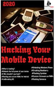 Hacking Your Mobile Device: What is mobile hacking?